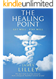 THE HEALING POINT: A step-by-step formula to help you find more energy, overcome sickness, and become a healthier version of you!