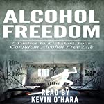 Alcohol Freedom: 7 Powerful Mindsets to Kickstart Your Alcohol-Free Journey! | Kevin O'Hara