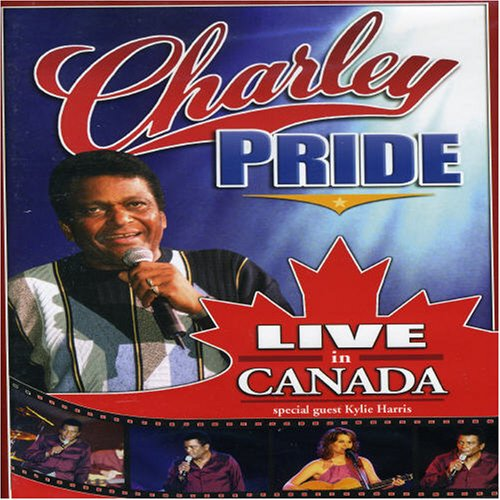 Charley Pride: Live in Canada by Rocklands Canada