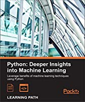 Python: Deeper Insights into Machine Learning Front Cover