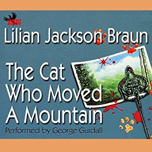 The Cat Who Moved a Mountain Hörbuch