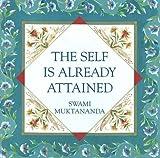 The Self Is Already Attained, Swami Muktananda, 0911307745