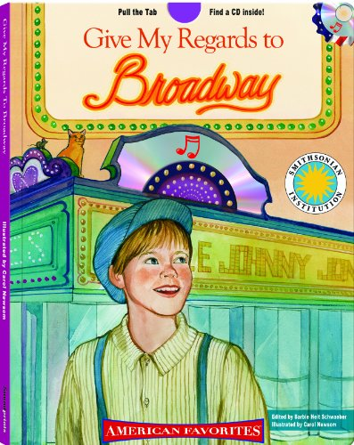 Give My Regards to Broadway - a Smithsonian American Favorites Book (with sing-along audiobook CD and music - Along Sheet Sing