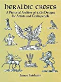 Heraldic Crests: A Pictorial Archive of 4,424 Designs for Artists and Craftspeople (Dover Pictorial Archive)