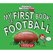 My First Book of Football: A Rookie Book (A Sports Illustrated Kids Book)