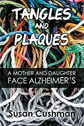 Tangles and Plaques: A Mother and Daughter Face Alzheimer's