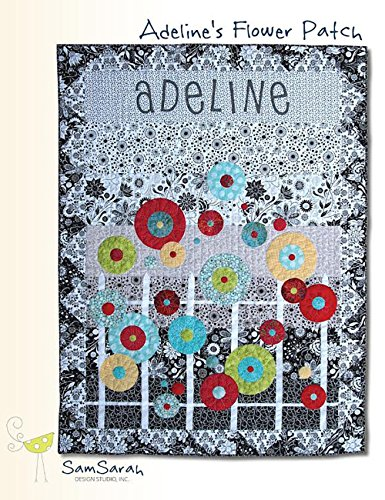 Adeline's Flower Patch: A Quilt Pattern Book of Fun