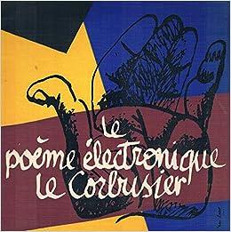 Le Poeme Electronique Le Corbusier Amazoncom Books