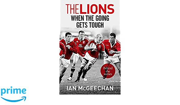 The Lions: When the Going Gets Tough: Behind the scenes: Amazon.es: Ian McGeechan: Libros en idiomas extranjeros