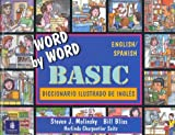 Word by Word : Basic Spanish Bilingual Edition, Bliss, Bill and Molinsky, Steven J., 0132785730