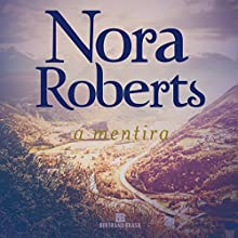 A mentira [The Liar] Audiobook by Nora Roberts Narrated by Mila Tiso