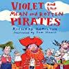 Violet and the Mean and Rotten Pirates
