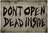 Dont Open Dead Inside Poster 19 x 13in