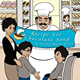 Recipe for Chocolate Soup, Salena Maria Perry, 1456716409
