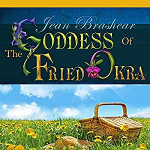 The Goddess of Fried Okra Audiobook