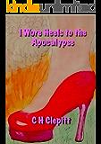 I Wore Heels to the Apocalypse