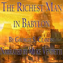 The Richest Man in Babylon Audiobook by George S. Clason Narrated by Mike Vendetti