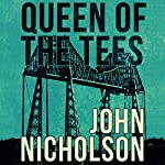 Queen of the Tees: The Nick Guymer Series, Book 2 | John Nicholson