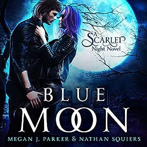 Blue Moon: A Scarlet Night Novel Audiobook