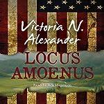 Locus Amoenus | Victoria N. Alexander