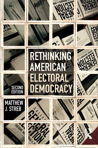 Rethinking American Electoral Democracy (Controversies in Electoral Democracy and Representation)