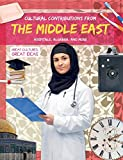 Cultural Contributions from the Middle East: Hospitals, Algebra, and More (Great Cultures, Great Ideas)