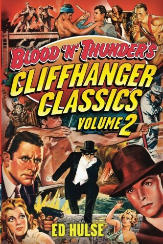 Blood 'n' Thunder's Cliffhanger Classics, Volume Two