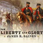 For Liberty and Glory: Washington, Lafayette, and Their Revolutions | James R. Gaines