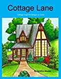 Cottage Lane: Collection of Home Styles to Color