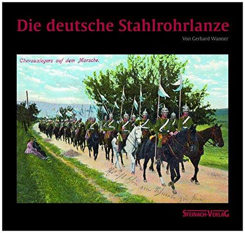 Die deutsche Stahlrohrlanze: Amazon.de: Wanner, Gerhard: Bücher