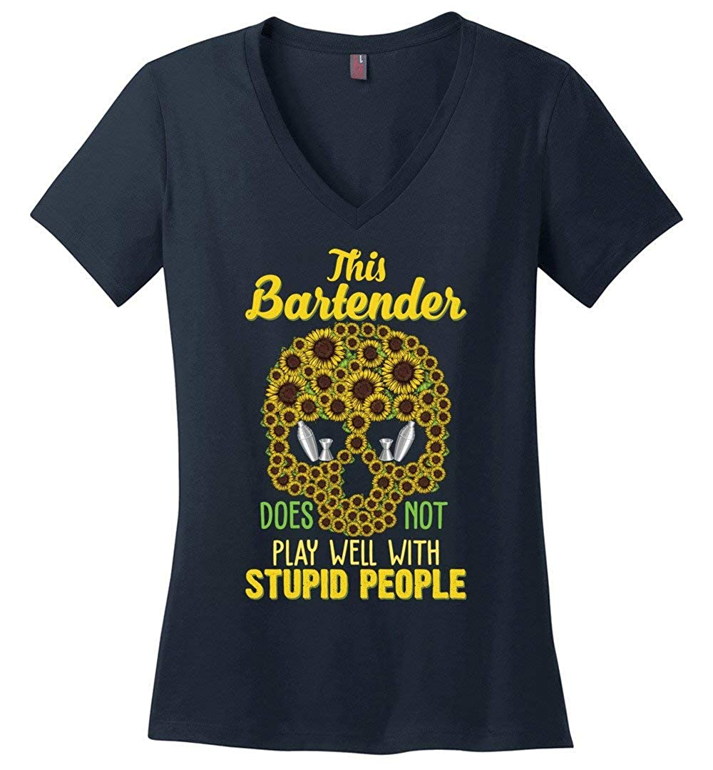 This Bartender Does Not Play Well With Stupid People Sunflowers Skull Vneck Shirts