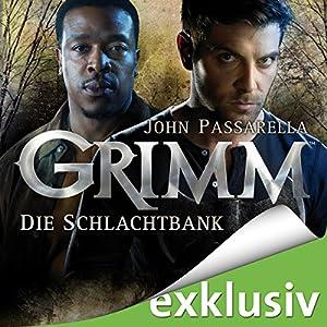 Die Schlachtbank (Grimm 2) Hörbuch