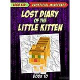 Minecraft: Lost Diary Of The Little Kitten (Minecraft Diary Book 10)