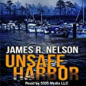 Unsafe Harbor Audiobook by James R. Nelson Narrated by  5395 MEDIA LLC