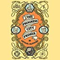 The Progress City Primer: Stories, Secrets, and Silliness from the Many Worlds of Walt Disney Audiobook by Michael Crawford Narrated by Michael Crawford