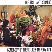 Somebody Up There Likes Me / Joyride By Brilliant Corners (2010-08-16)