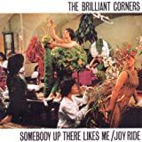 Somebody Up There Likes Me / Joyride by The Brilliant Corners (2010-08-24)