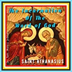 On the Incarnation of the Word of God | Saint Athanasius