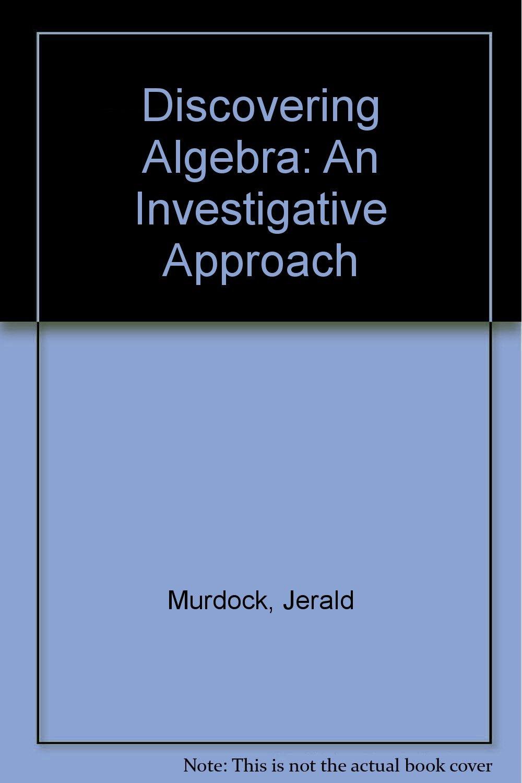 Amazon.com: Discovering algebra: Teaching resources an investigative  approach (Discovering mathematics) (9781559534741): Jerald Murdock, Ellen  Kamischke, ...
