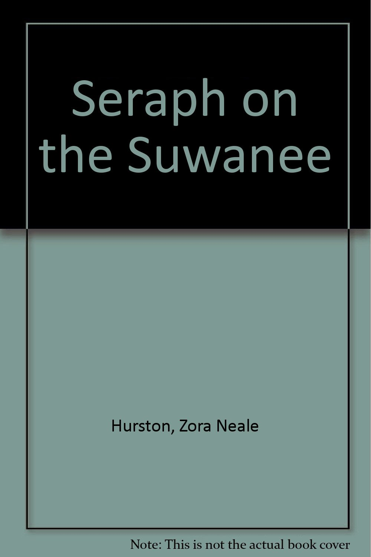 Seraph on the Suwanee: Zora Neale Hurston: 9780833574299: Amazon.com: Books