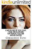 Catch Me If You Can : The True Story of Serial Killer Anne Gates