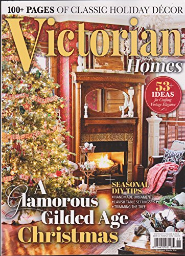 Victorian Homes Magazine Winter 2017 Victorian Homes Magazine