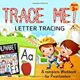 Trace Me: Letter tracing book for preschoolers, A complete tracing letter workbook for kids ages 3-5