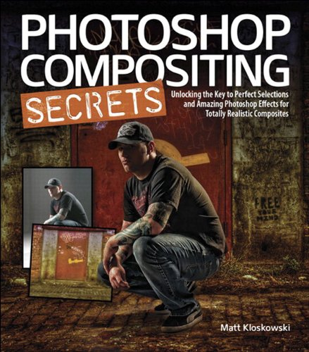 Download Photoshop Compositing Secrets: Unlocking the Key to Perfect Selections and Amazing Photoshop Effects for Totally Realistic Composites Pdf