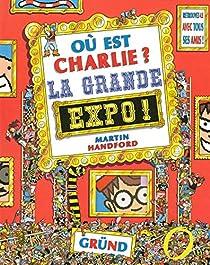 Où est Charlie ? : La grande expo ! par Souchon-Garrigue
