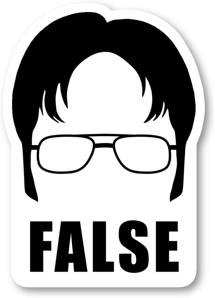 "Dwight False Sticker Office Funny Quote Stickers - Laptop Stickers - 2.5"" Vinyl Decal - Laptop, Phone, Tablet Vinyl Decal Sticker S4240"