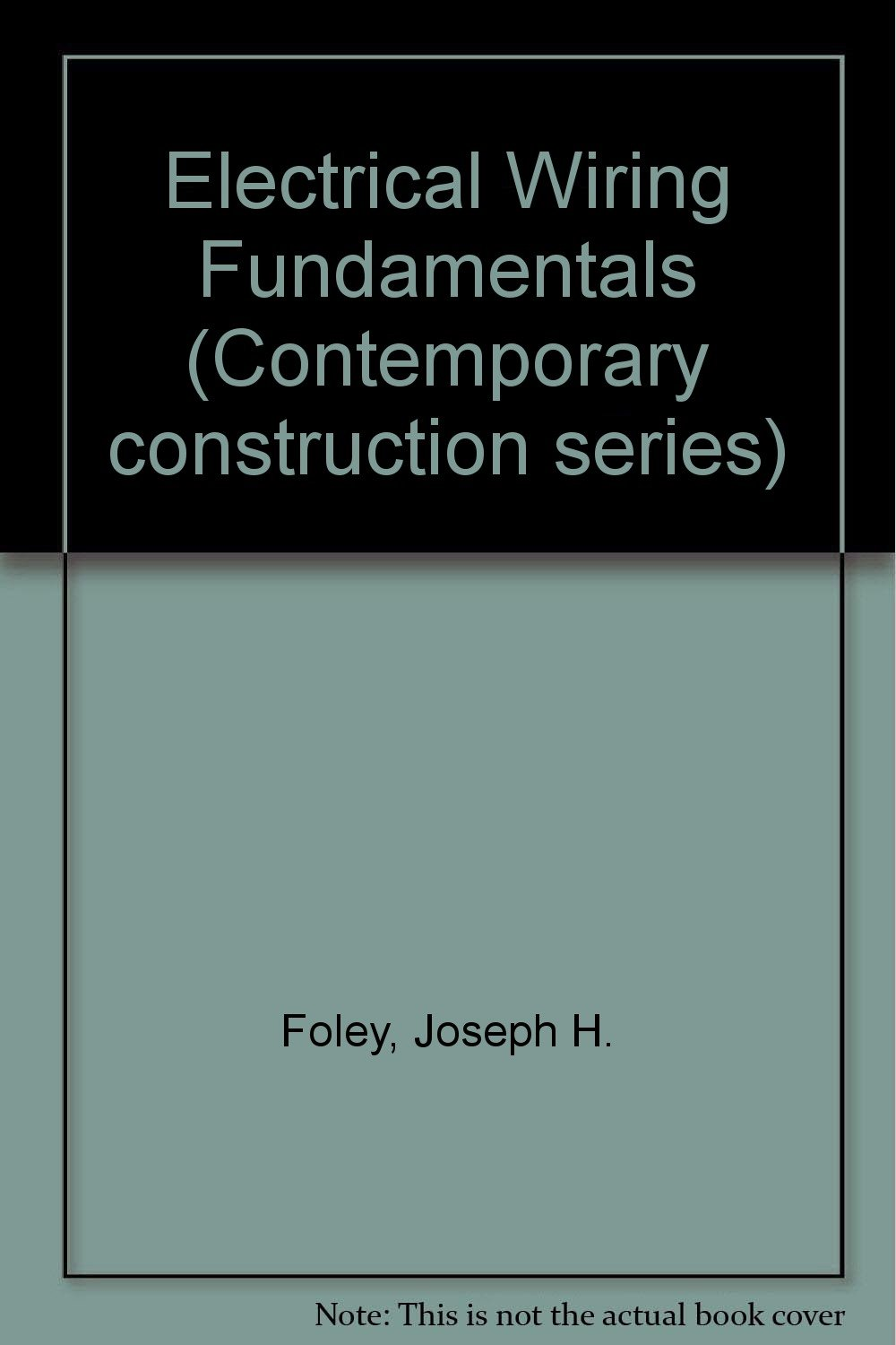 Electrical Wiring Fundamentals (Contemporary construction series ...