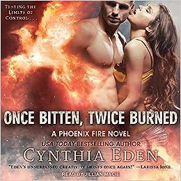 Once Bitten, Twice Burned (Phoenix Fire)