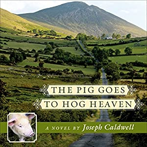 The Pig Goes to Hog Heaven Audiobook
