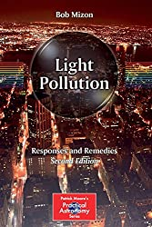 Light Pollution: Responses and Remedies (The Patrick Moore Practical Astronomy Series)